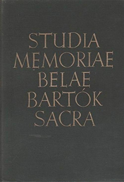 Studia memoriae belae bartok sacra  by Anon
