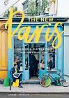 New Paris:  The People, Places, and Ideas Fueling a Movement by Lindsey Tramuta (Hardback, 2017)