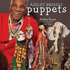 Ashley Bryan's Puppets: Making Something from Everything by Ashley Bryan (Hardback, 2014)