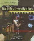 Careers in Ballistics Investigation by Janell Broyles, Matthew Broyles (Hardback, 2008)