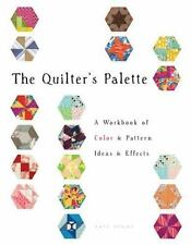 THE QUILTER'S PALETTE A Workbook of Color and Pattern Ideas and Effects by NEW