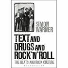 Text and Drugs and Rock 'n' Roll: The Beats and Rock Culture by Simon Warner (Paperback, 2014)