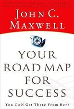 Your Road Map for Success : You Can Get There from Here by John C. Maxwell (200…