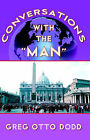 Conversations with the Man by Greg Otto Dodd (Paperback / softback, 2005)