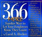 366 MORE Surefire Ways to Let Your Employees Know They Count by Carol A. Hacker (Paperback, 2002)