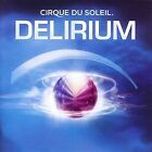 Delirium by Cirque du Soleil (CD, Jul-2006, Cirque du Soleil)