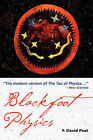 Blackfoot Physics: A Journey into the Native American Universe by F. David Peat (Paperback, 2006)