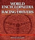 World Encyclopaedia of Racing Drivers by Peter Higham (Hardback, 2015)