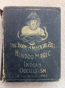 Book of Magical Art Hindoo Magic Indian Occultism, deLaurence 1904 Very Rare 4th