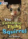 The Fantastic Flying Squirrel: Band 04/Blue (Collins Big Cat) by Nic Bishop (Paperback, 2005)