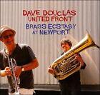 United Front: Brass Ecstasy at Newport [Digipak] by Dave Douglas Brass Ecstasy (Trumpet)/Dave Douglas (Trumpet) (CD, Apr-2011, Green Leaf)