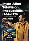Irwin Allen Television Productions, 1964-1970: A Critical History of Voyage to the Bottom of the Sea, Lost in Space, the Time Tunnel and Land of the Giants by Jon Abbott (Paperback, 2009)