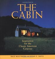 The Cabin: Inspiration For The Classic American Getaway By Dale Mulfinger, (pape on sale