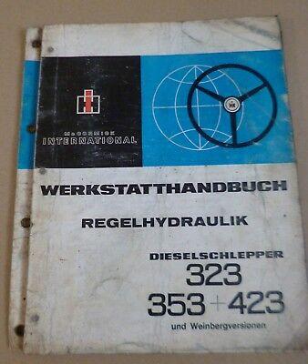 353 423* *IHC Werkstatthandbuch Regelhydraulik für Dieselschlepper 323