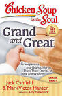 Grand and Great: Grandparents and Grandchildren Share Their Stories of Love and Wisdom by Mark Victor Hansen, Amy Newmark, Jack Canfield (Paperback / softback, 2013)