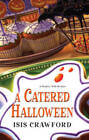A Catered Halloween by Isis Crawford (Paperback, 2009)