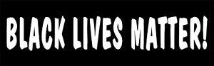 Black Lives Matter (BLM) Bumper Sticker