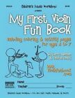 My First Violin Fun Book: Including Coloring & Activity Pages for Ages 4 to 7 by MR Larry E Newman (Paperback / softback, 2013)
