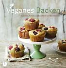 Veganes Backen von Dunja Gulin (2014, Gebundene Ausgabe)
