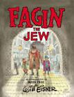 Fagin the Jew 10th Anniversary Edition by Will Eisner (Hardback, 2013)