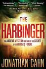 The Harbinger : The Ancient Mystery That Holds the Secret of America's Future by Jonathan Cahn (2012, Paperback)