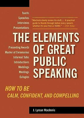 Elements of Great Public Speaking : How to Be Calm ...