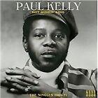 Paul Kelly - Hot Runnin' Soul (The Singles 1965-71, 2012)
