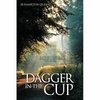 Dagger in the Cup by Jb Hamilton Queen (Paperback / softback, 2014)