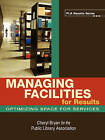 Managing Facilities for Results: Optimizing Space for Services by Cheryl Bryan (Paperback, 2007)