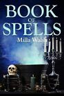 Book of Spells by Milla Walsh (Paperback / softback, 2012)
