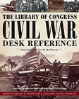 The Library of Congress Civil War Desk Reference by Simon & Schuster (Paperback, 2009)