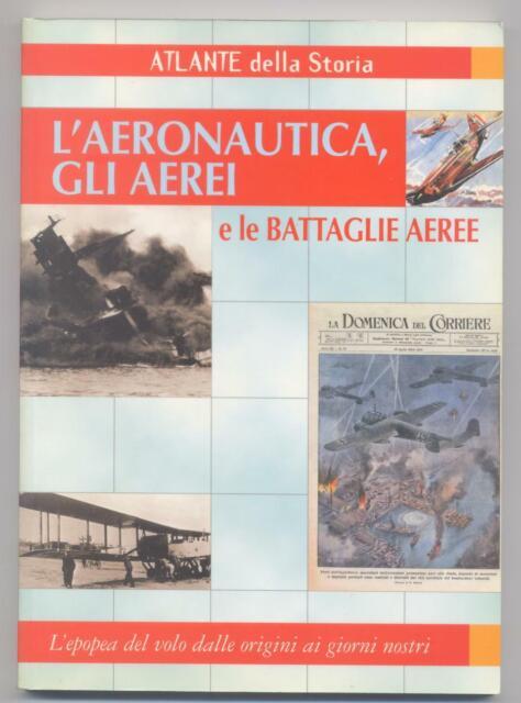 L'aeronautica, gli aerei e le battaglie aeree