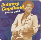 Ghetto Child by Johnny Copeland (CD, Mar-2008, Indigo)