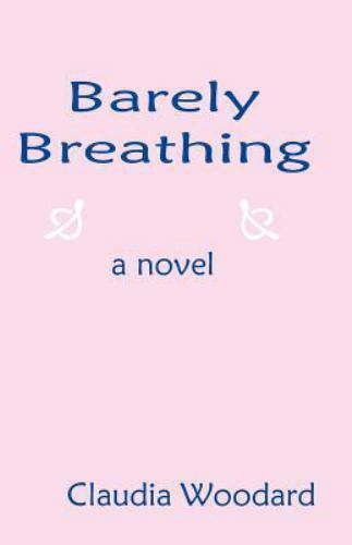 Barely Breathing by Claudia R. Woodard (1999, Paperback)