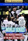 The World Series Legendary Sports Events by Matt Christopher 9780316011174
