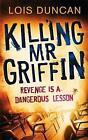 Killing Mr Griffin by Lois Duncan (Paperback, 2011)