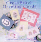 Cross Stitch Greeting Cards: Over 50 Designs for Every Occasion by Lynda Burgess, Julia Tidmarsh (Hardback, 1997)