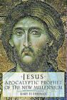 Jesus, Apocalyptic Prophet of the New Millennium by Bart D. Ehrman (Paperback, 2001)