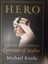 Hero : The Life and Legend of Lawrence of Arabia by Michael Korda (2010, Hardcover)
