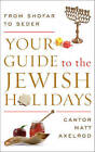 Your Guide to the Jewish Holidays: From Shofar to Seder by Cantor Matt Axelrod (Paperback, 2015)