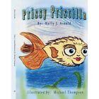 Prissy Priscilla 9781425973063 by Holly J. Arnold Book