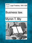 Business Law. by Myron T Bly (Paperback / softback, 2010)