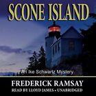 Scone Island: An Ike Schwartz Mystery by Frederick Ramsay (CD-Audio, 2012)