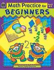 Math Practice for Beginners by Teacher Created Resources (Paperback / softback, 2004)