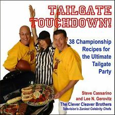 Tailgate Touchdown!: 38 Championship Recipes for the Ultimate Tailgating Party
