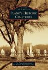 Plano's Historic Cemeteries by The Plano Conservancy for Historic Preservation Inc (Paperback / softback, 2014)