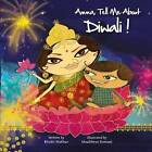 Amma, Tell Me about Diwali! by Bhakti Mathur (Paperback, 2011)