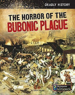 Deadly History Ser.: The Horrors of the Bubonic Plague by ...