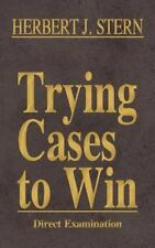 Trying Cases to Win : Direct Examination Vol. 2 by Herbert J. Stern (2013,...