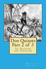 Don Quixote Part 2 Of 3 : In Spanish and English by Miguel De Cervantes...